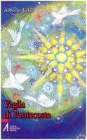 Veglia di Pentecoste - Vela Alberto