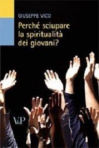 Copertina di 'Perché sciupare la spiritualità dei giovani?'