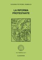 La riforma protestante - Susanna Peyronel Rambaldi