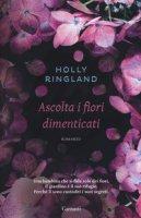 Ascolta i fiori dimenticati - Ringland Holly