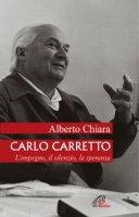 Carlo Carretto - Alberto Chiara