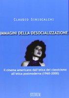 Immagini della desocializzazione - Claudio Siniscalchi