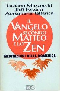Copertina di 'Il Vangelo secondo Matteo e lo zen. Meditazioni della domenica'