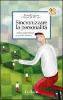 Sincronizzare la personalità. Autoconsapevolezza e crescita interiore - Corriere Richard, McGrady Patrick M.