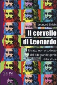 Copertina di 'Il cervello di Leonardo. Ritratto non ortodosso del più grande genio della storia'