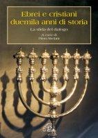 Ebrei e cristiani: duemila anni di storia - AA. VV.