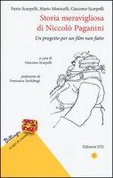 Storia meravigliosa di Niccolò Paganini. Un progetto per un film non fatto - Scarpelli Furio, Monicelli Mario, Scarpelli Giacomo