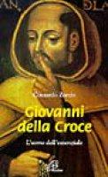 Giovanni della Croce. L'uomo dell'essenziale - Zorzin Contardo