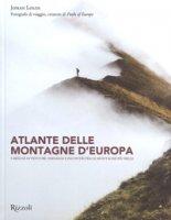 Atlante delle montagne d'Europa. 5 mesi di avventure, paesaggi e incontri fra le montagne più belle. Ediz. illustrata - Lolos Johan