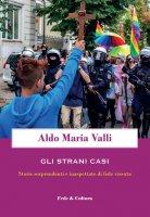 Gli strani casi - Aldo Maria Valli