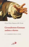 Gerusalemme-Emmaus Andata e Ritorno - Trinità Chiara Diletta Magnone della