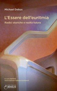 Copertina di 'L' essere dell'euritmia. Radici storiche e realtà futura'