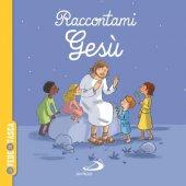 Raccontami Gesù - Gwenaelle Boulet, Elodie Durand