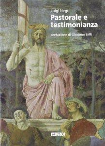 Copertina di 'Pastorale e testimonianza. Suggerimenti per una pastorale del terzo millennio'