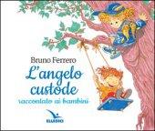 L' angelo custode raccontato ai bambini - Bruno Ferrero, Vittorio Pavesio