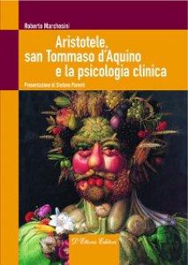 Copertina di 'Aristotele, san Tommaso d'Aquino e la psicologia clinica'