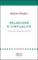 Relazione e virtualità. - Roberto Diodato