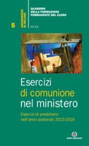 Copertina di 'Esercizi di comunione nel ministero'