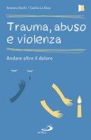 Trauma, abuso e violenza - Antonio Onofri , Cecilia La Rosa