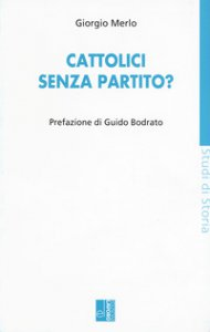 Copertina di 'Cattolici senza partito?'