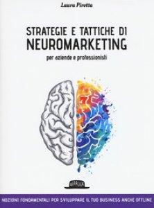 Copertina di 'Strategie e tattiche di neuromarketing per aziende e professionisti. Nozioni fondamentali per sviluppare il tuo business anche offline'