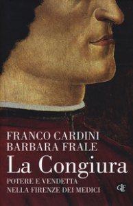 Copertina di 'La congiura. Potere e vendetta nella Firenze dei Medici'