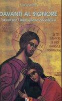Davanti al Signore. Tracce per l'adorazione eucaristica - Oropallo Luigi
