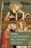 Discernimento della morale coniugale - Melina L.