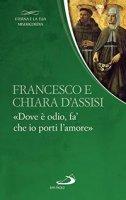 Francesco e Chiara D'Assisi - San Francesco e santa Chiara
