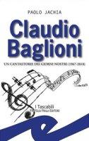 Claudio Baglioni. Un cantastorie dei giorni nostri (1967-2018) - Jachia Paolo