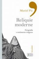 Reliquie moderne - Muriel Pic