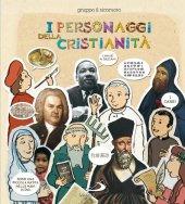 I personaggi della cristianità - Antonio Vincenti, Silvia Vecchini