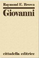 Giovanni: commento al vangelo spirituale - Brown Raymond E.