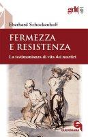 Fermezza e resistenza - Eberhard Schockenhoff