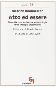 Copertina di 'Atto ed essere. Filosofia trascendentale ed ontologia nella teologia sistematica (gdt 158)'