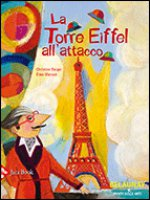La torre Eiffel all'attacco - Beigel Christine,  Mansot �lise