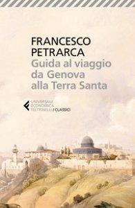 Copertina di 'Guida al viaggio da Genova alla Terra Santa. Itinerarium Syriacum. Testo latino a fronte'