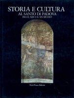 Storia e cultura al Santo tra il XIII e il XX secolo