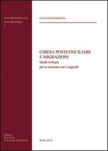 Copertina di 'Chiesa postconciliare e migrazioni. Quale teologia per la missione con i migranti'