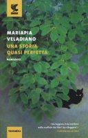 Una storia quasi perfetta - Veladiano Mariapia