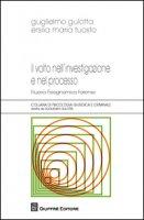 Il volto nell'investigazione e nel processo. Nuova fisiognomica forense - Gulotta Guglielmo, Tuosto Ersilia Maria