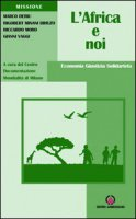 L' Africa e noi. Economia, giustizia, solidarietà