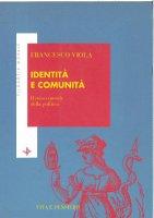 Identità e comunità. Il senso morale della politica - Viola Francesco