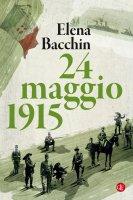 24 maggio 1915 - Elena Bacchin