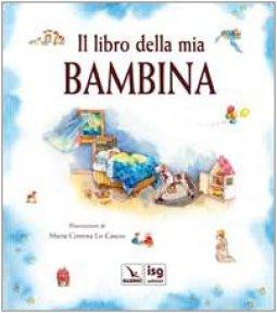 Copertina di 'Il libro della mia bambina'