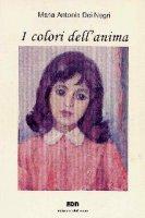 I colori dell'anima - Dei Negri M. Antonia