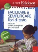 Facilitare e semplificare libri di testo. Adattare contenuti disciplinari per l'inclusione. Con Contenuto digitale per download e accesso on line