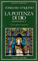 La potenza di Dio. Questioni. Libri 4° e 5° - Tommaso d'Aquino (san)