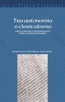 Tra autonomia e clericalismo - G. Forcesi, F. Mandreoli, S. Tanzarella