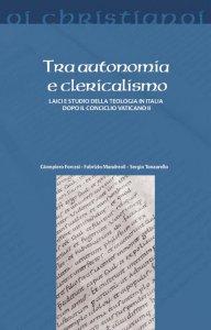 Copertina di 'Tra autonomia e clericalismo'